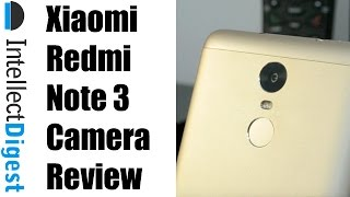 Xiaomi Redmi Note 3 Camera Review With Samples | Intellect Digest
