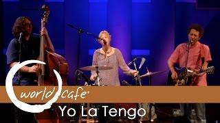 "Yo La Tengo - ""Rickety"" (Recorded Live for World Cafe)"