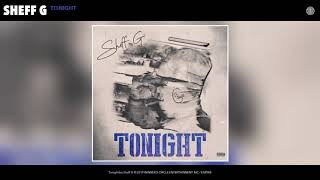 "Sheff G ""Tonight"" (Official Audio Release)"