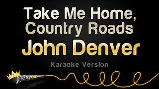 John Denver - Take Me Home, Country Roads (Karaoke Version)