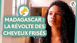 Madagascar : la révolte des cheveux frisés - Les Haut-parleurs