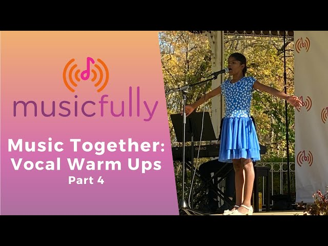 Musicfully - Music Together - Vocal Warm Ups Part 4 - How to Warm Up Your Voice