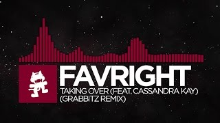 [Trap] - Favright - Taking Over (feat. Cassandra Kay) (Grabbitz Remix) [Monstercat EP Release]