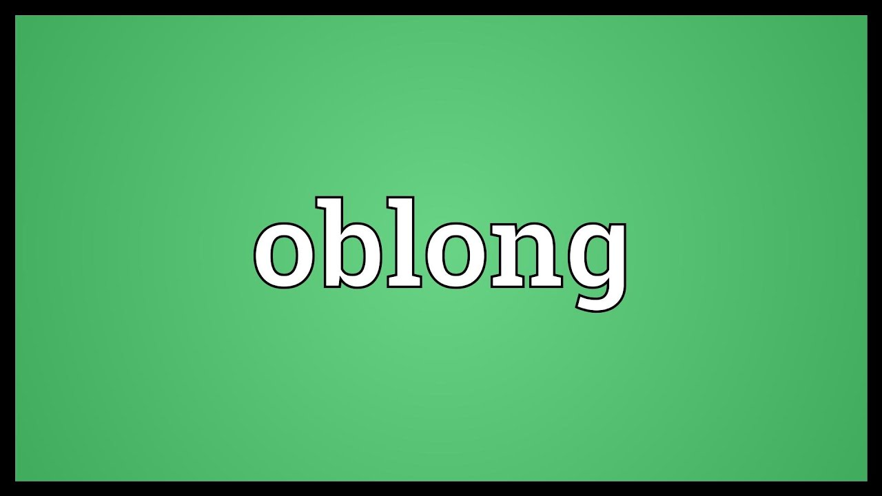 Oblong Meaning