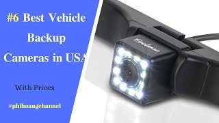 Top 6 Best Vehicle Backup Cameras in USA – Best Car Products 2018