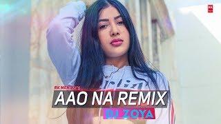 Aao Na Remix - Kyun Ho Gaya Na   Full Audio Song   DJ Zoya   RK MENIYA