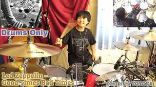 Good Times Bad Times (Drums Only) - Led Zeppelin / Coverd by Yoyoka, 11 y/o  [Session With Yoyoka]
