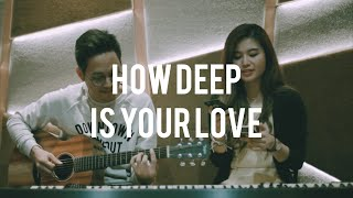 Video BEE GEES - HOW DEEP IS YOUR LOVE (Cover) | Audree Dewangga, Lawrence Anzela download MP3, 3GP, MP4, WEBM, AVI, FLV Agustus 2018