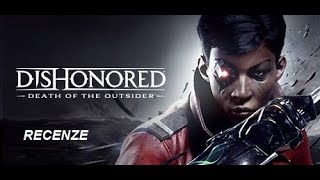 Dishonored: Death Of The Outsider [recenze]