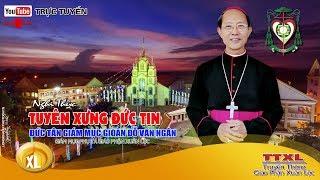 Nghi Thức Tuyên Xưng Đức Tin của Đức Tân GIÁM MỤC GIOAN ĐỖ VĂN NGÂN  2017 - film HD