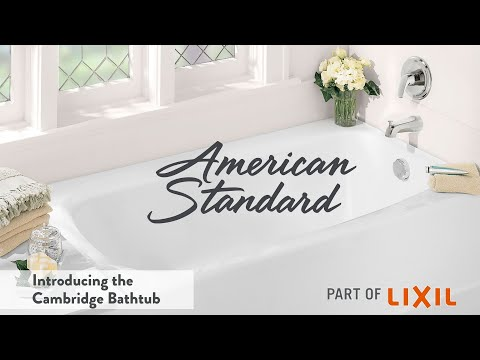 Introducing The Cambridge Bathtub By American Standard
