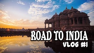 ROAD TO INDIA - DELHI VLOG #1