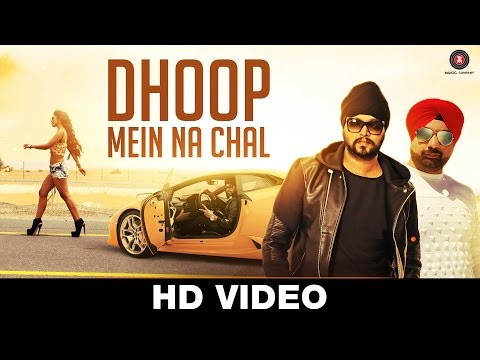 Dhoop Mein Na Chal - Official Music Video...
