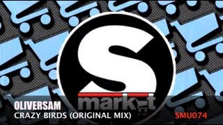 Crazy Birds - Oliversam (Original Mix)  Supermarket Records