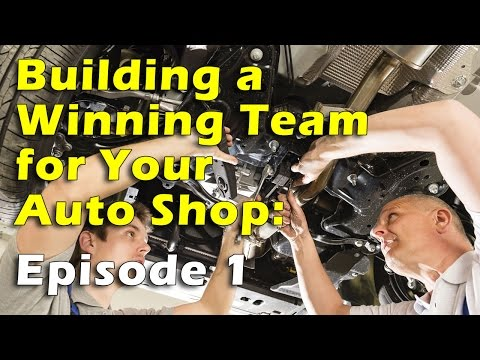 Building a Winning Team for Your Auto Shop, Episode 1