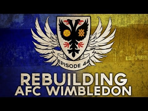 Rebuilding AFC Wimbledon - Ep.44 That's The Sound Of The Cavalry Coming! | Football Manager 2016