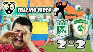 Atlético Nacional 2 - 2 Equidad (2-3)💣 Fracaso rotundo del verde paisa,😱 ¿Rodarán cabezas?