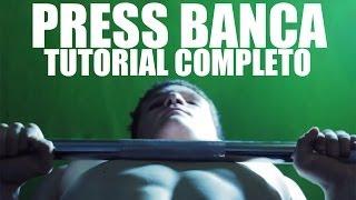 PRESS BANCA  - TECNICA, CONSEJOS, ERRORES... (TUTORIAL MAS COMPLETO SOBRE EL PRESS DE BANCA)