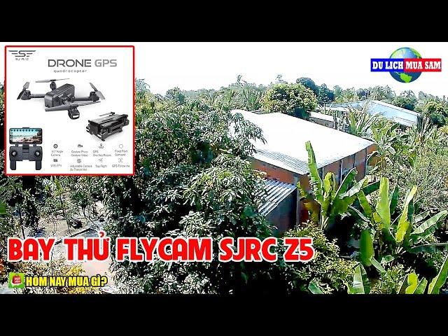 Bay Thử Flycam SJRC Z5 Camera Full-HD-1080p 🔴 Du Lịch Mua Sắm