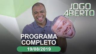 [AO VIVO] JOGO ABERTO - 19/08/2019