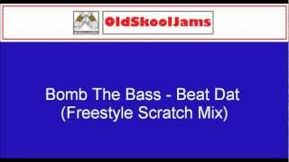 Bomb The Bass - Beat Dat (Freestyle Scratch Mix) Original Vinyl HQ