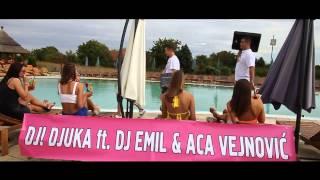DJ! DJUKA & DJ EMIL ft ACA VEJNOVIC - VRELI POLJUBAC ( OFFICIAL VIDEO 2013 )