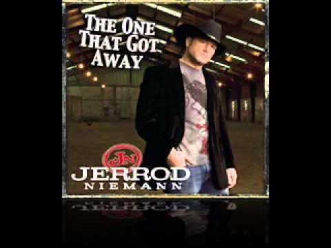 Jerrod Niemann - The One That Got Away