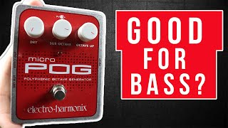 Electro Harmonix Micro Pog Bass - A Good Pedal For Bassists?