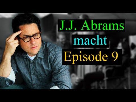 News! J.J. Abrams ist neuer Regisseur für Star Wars 9! - Was bedeutet das?