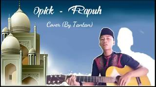 Opick - Rapuh cover (by Tantan)