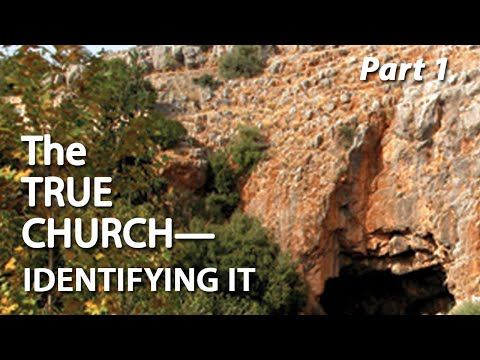 The True Church – Identifying It (Part 1) from YouTube · Duration:  28 minutes 32 seconds