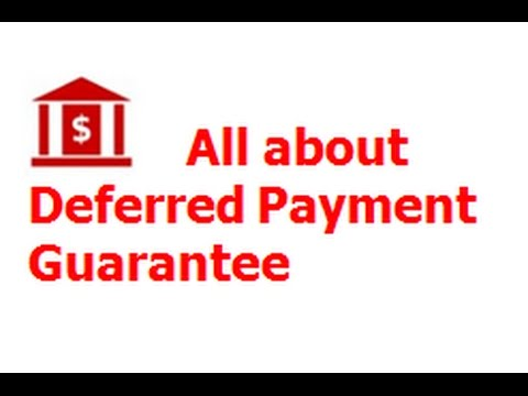 All about Deferred Payment Guarantee