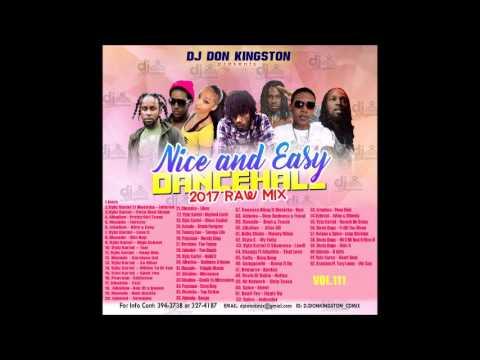 Dj Don Kingston Nice And Easy Dancehall Mix April 2017 Vol. 111