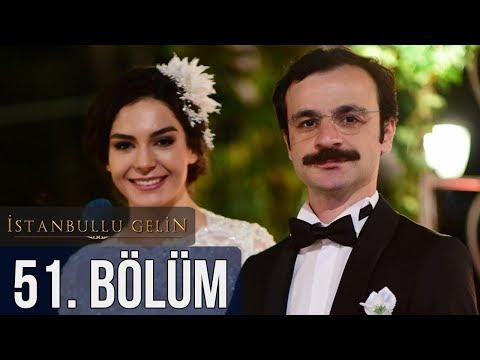 İstanbullu Gelin 51. Bölüm