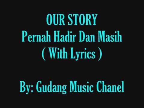 Our Story - Pernah hadir dan masih (official lirik) @kokancil