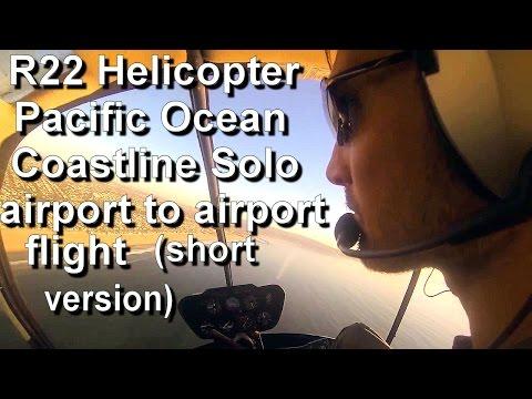 R22 beta II helicopter solo flight Pacific Ocean coastline- short version