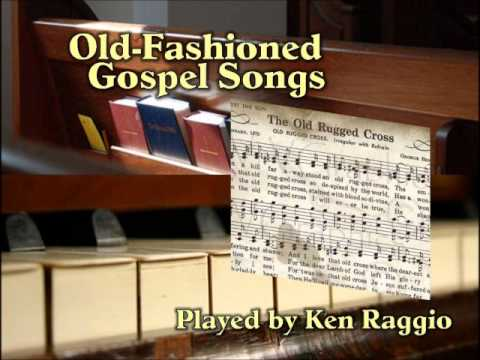 Quot Old Fashioned Gospel Songs Quot On The Piano By Ken Raggio
