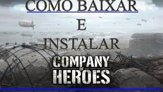 COMO BAIXAR E INSTALAR COMPANY OF HEROES COMPLETE EDITION