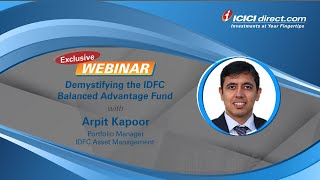 Demystifying the IDFC Balanced Advantage Fund with Arpit Kapoor