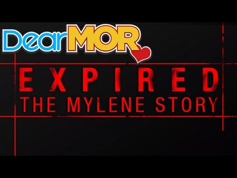 "Dear MOR: ""Expired"" The Mylene Story 11-27-16"