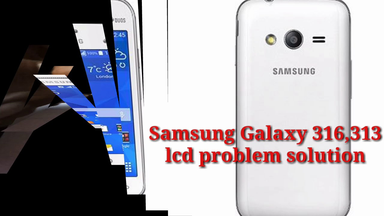 Samsung Galaxy 313 And 316 Lcd Problem Solution By Sn Info Youtube