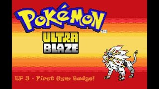 Pokemon Ultra Blaze: Ep 3 - First Gym Badge!