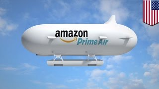 Amazon airship: Amazon patents unmanned airship to launch its delivery drones - TomoNews