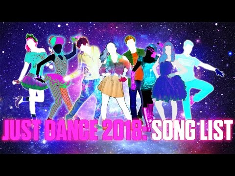 Just Dance 2018: Official Song List -...
