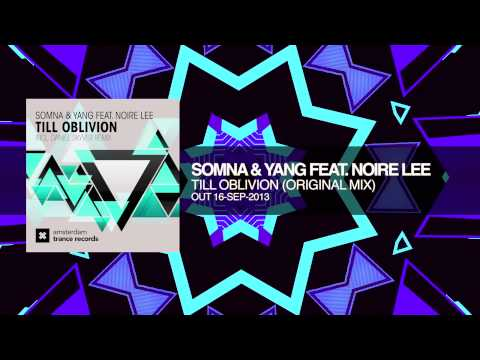 Somna & Yang feat. Noire Lee - Till Oblivion (Original mix)  Amsterdam Trance Records