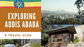 Addis Ababa, Ethiopia | Travel Vlog 2020