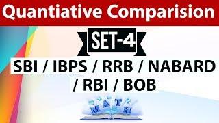 Quantitative Comparison Set-4 for SBI / IBPS / RRB / NABARD / RBI / BOB & other competitive exams