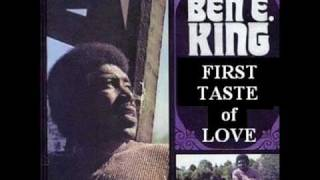 Ben E. King - First Taste Of Love