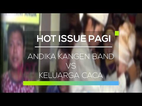 Andika kangen Band vs Keluarga Caca - Hot Issue Pagi