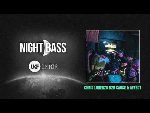 Chris Lorenzo b2b Cause & Affect  - UKF On Air x Night Bass